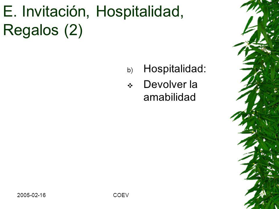 2005-02-16COEV E. Invitación, Hospitalidad, Regalos (1) a) Invitación La cena Los bares con acompañantes Otras distracciones Invitación al domicilio