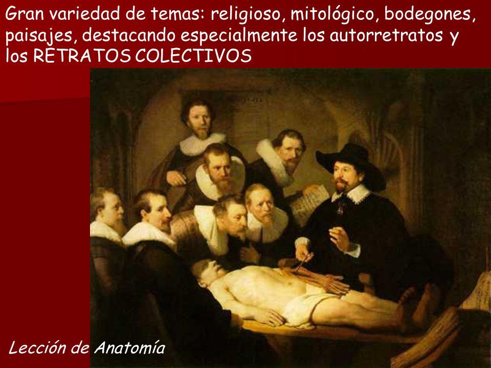 Gran variedad de temas: religioso, mitológico, bodegones, paisajes, destacando especialmente los autorretratos y los RETRATOS COLECTIVOS Lección de Anatomía
