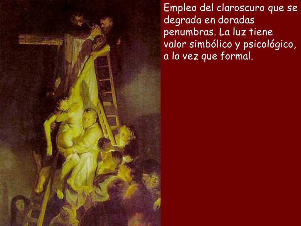 Empleo del claroscuro que se degrada en doradas penumbras. La luz tiene valor simbólico y psicológico, a la vez que formal.