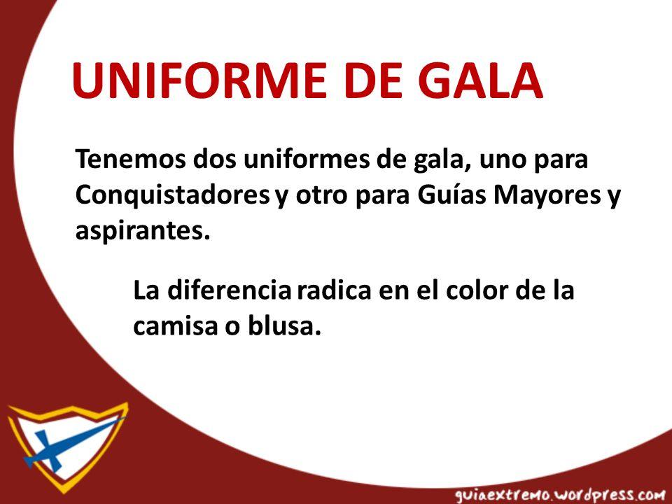 UNIFORME DE GALA Tenemos dos uniformes de gala, uno para Conquistadores y otro para Guías Mayores y aspirantes.