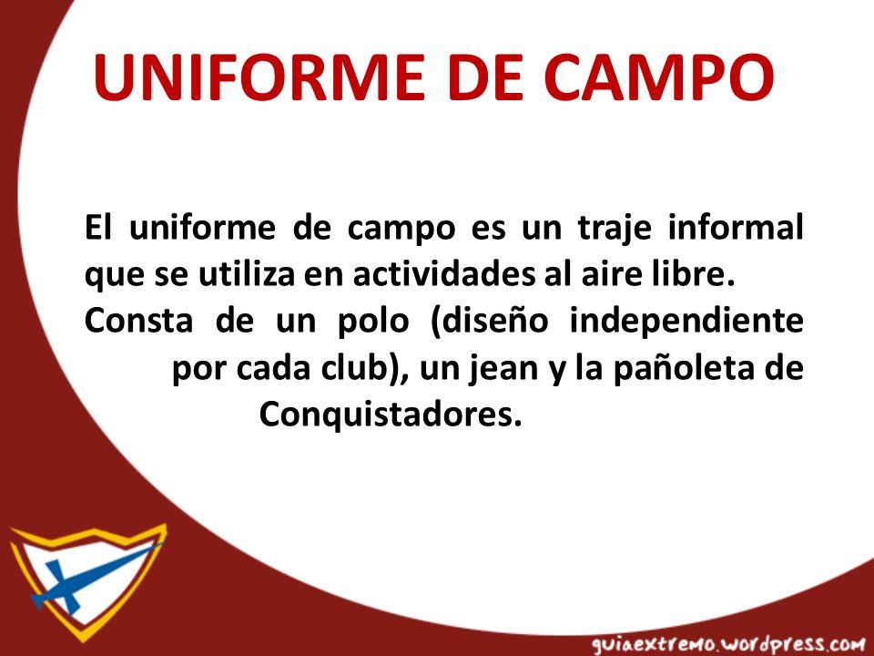 UNIFORME DE CAMPO El uniforme de campo es un traje informal que se utiliza en actividades al aire libre.