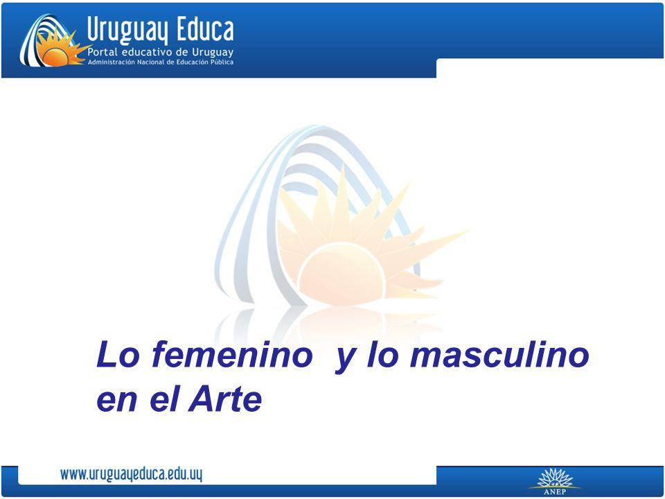 Lo femenino y lo masculino en el Arte