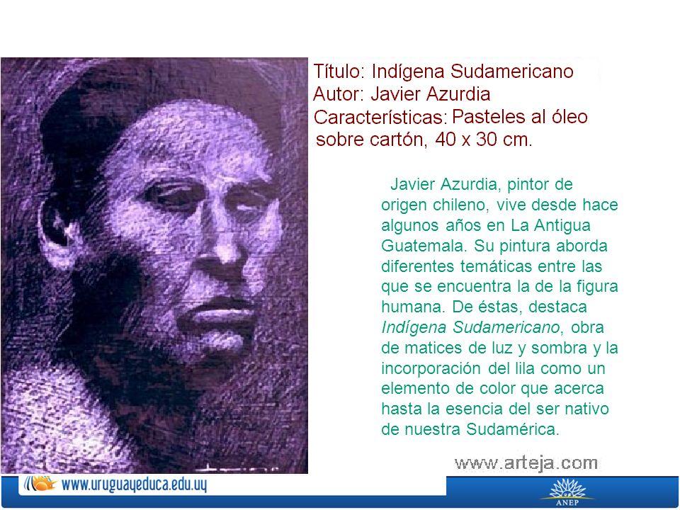 Javier Azurdia, pintor de origen chileno, vive desde hace algunos años en La Antigua Guatemala.