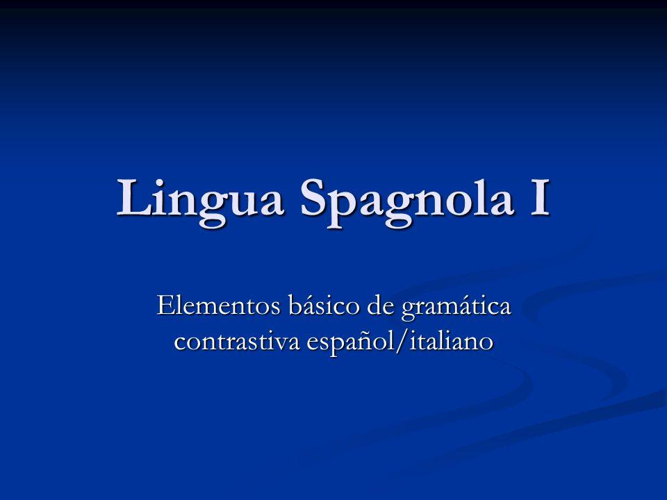 Lingua Spagnola I Elementos básico de gramática contrastiva español/italiano