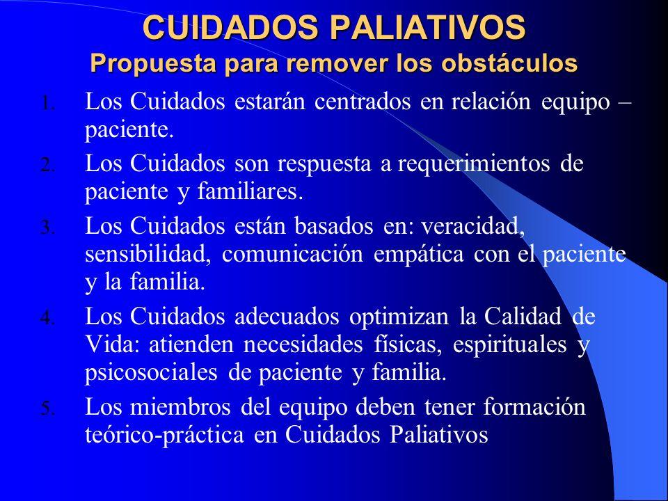 CUIDADOS PALIATIVOS Propuesta para remover los obstáculos 1.