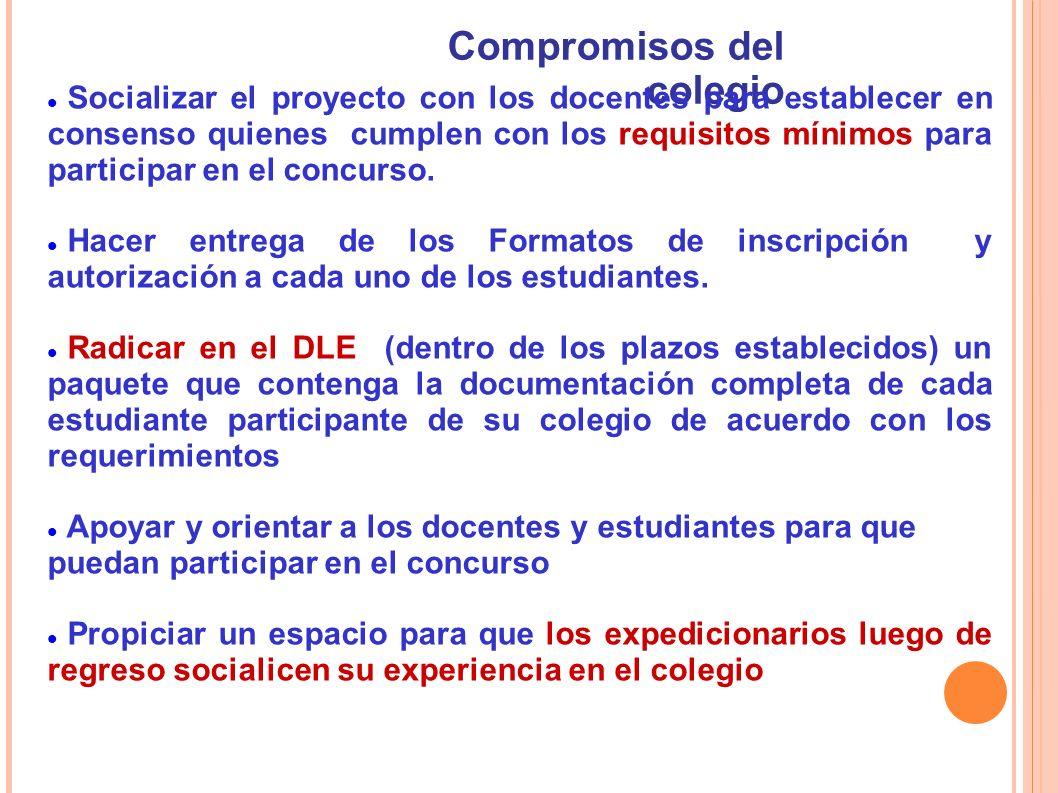 Compromisos del colegio Socializar el proyecto con los docentes para establecer en consenso quienes cumplen con los requisitos mínimos para participar en el concurso.