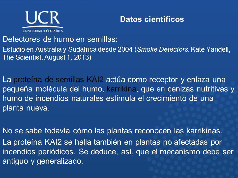 Datos científicos Detectores de humo en semillas: Estudio en Australia y Sudáfrica desde 2004 (Smoke Detectors. Kate Yandell, The Scientist, August 1,
