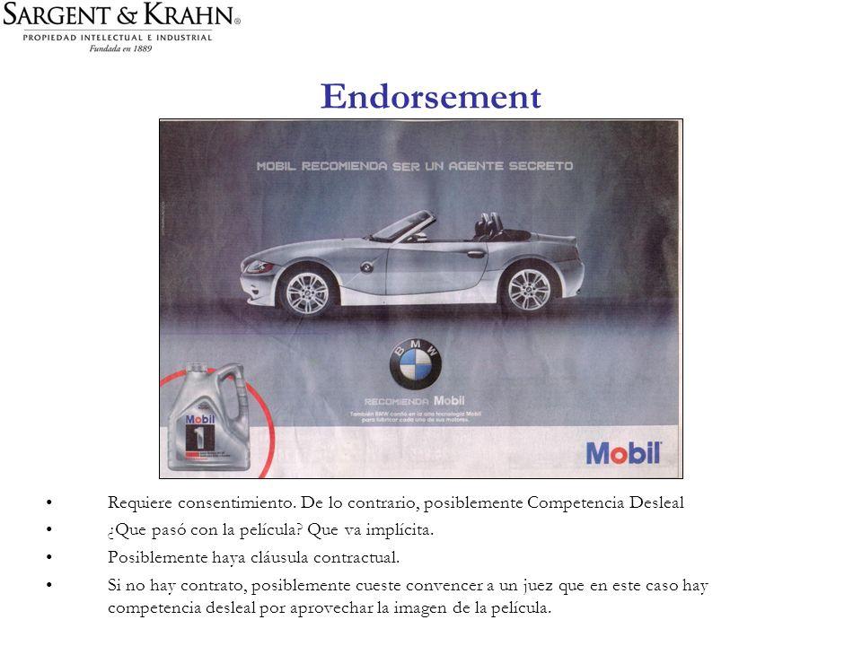 Endorsement Requiere consentimiento. De lo contrario, posiblemente Competencia Desleal ¿Que pasó con la película? Que va implícita. Posiblemente haya
