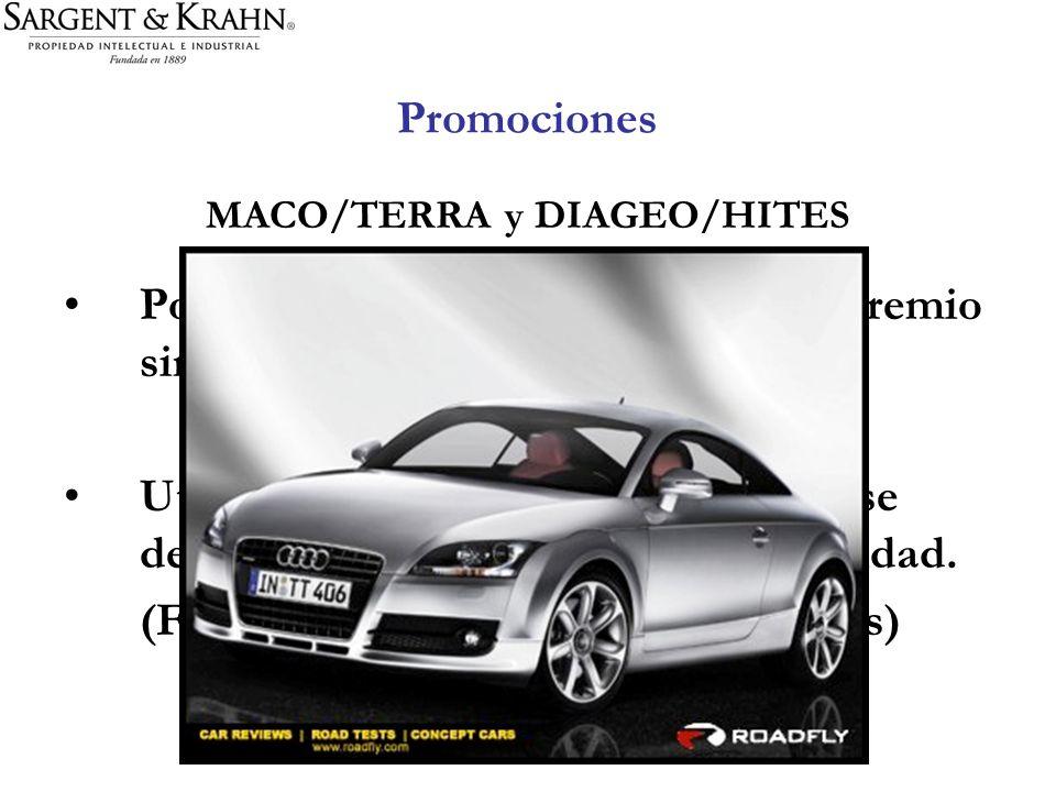 Promociones MACO/TERRA y DIAGEO/HITES Posibilidad de exhibir la marca del premio sin pedir permiso. Utilización debe ser cuidadosa y no se debe conver