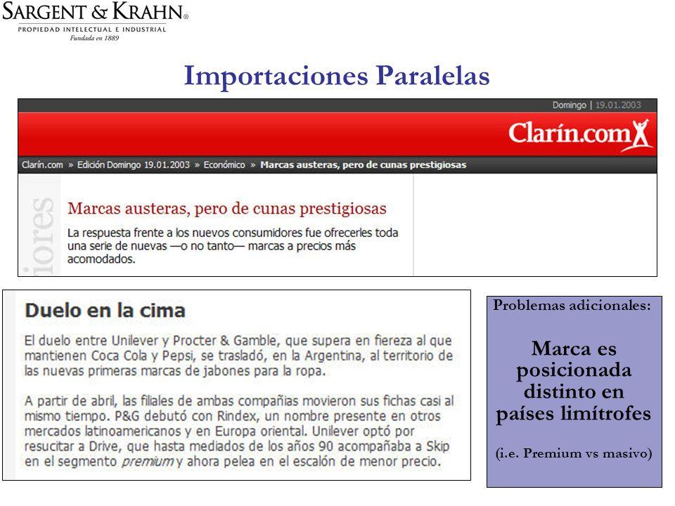 Importaciones Paralelas Problemas adicionales: Marca es posicionada distinto en países limítrofes (i.e. Premium vs masivo)