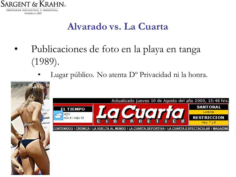 Alvarado vs. La Cuarta Publicaciones de foto en la playa en tanga (1989). Lugar público. No atenta Dº Privacidad ni la honra.