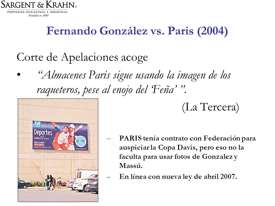 Fernando González vs. Paris (2004) Corte de Apelaciones acoge Almacenes Paris sigue usando la imagen de los raqueteros, pese al enojo del Feña. (La Te