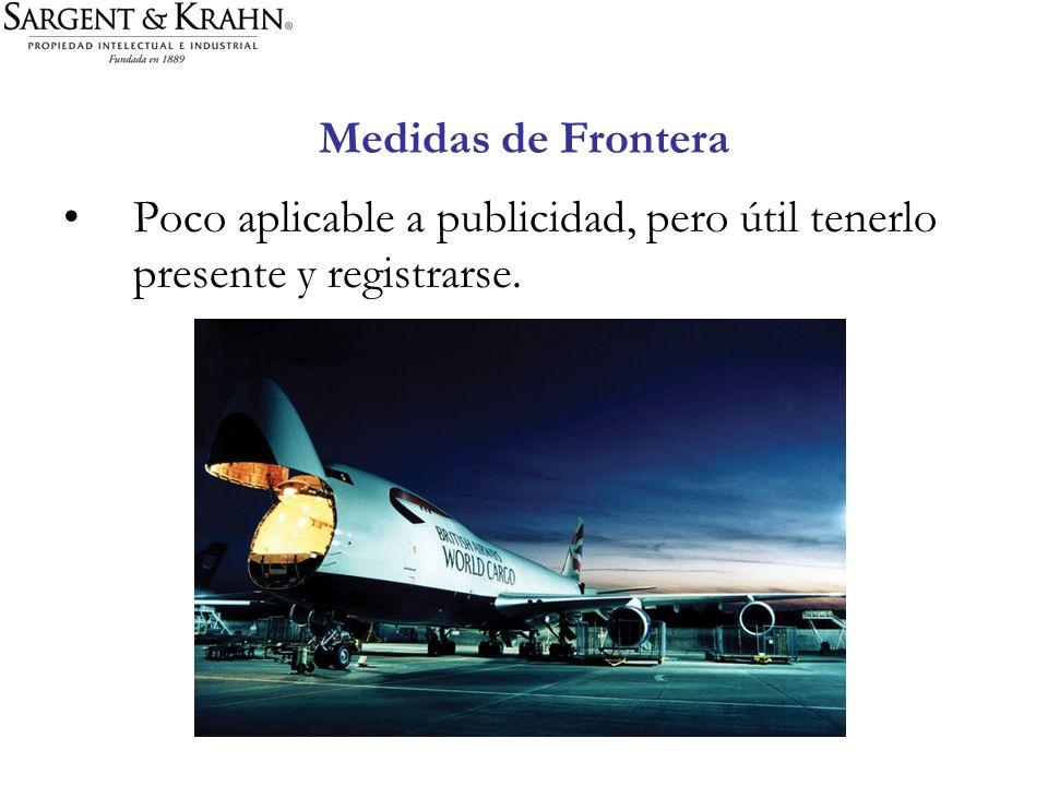 Medidas de Frontera Poco aplicable a publicidad, pero útil tenerlo presente y registrarse.