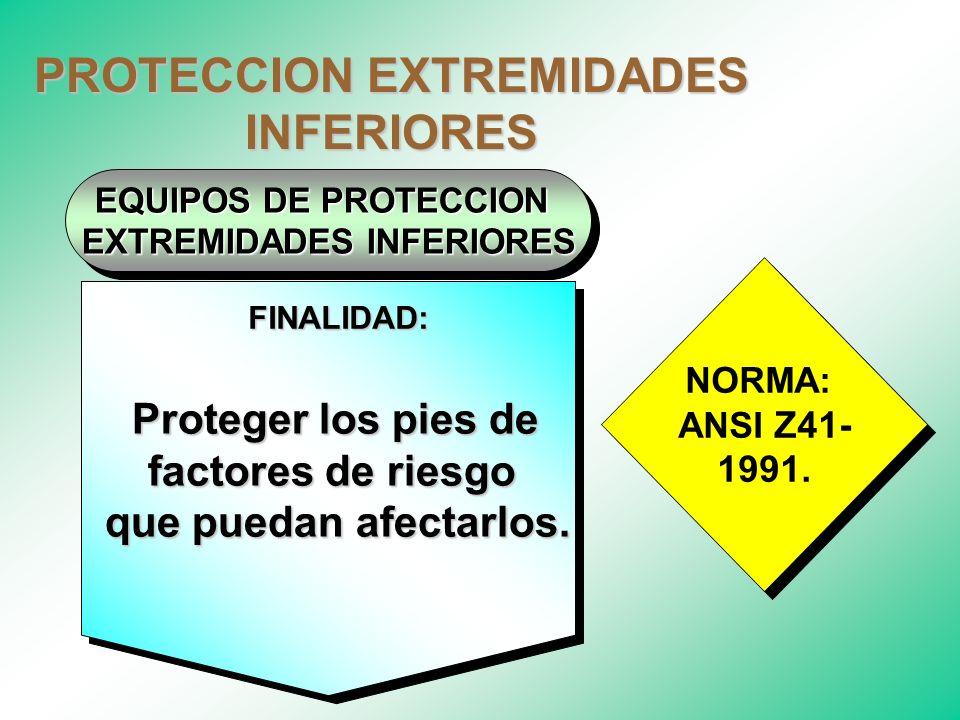 PROTECCION EXTREMIDADES SUPERIORES Corte y soldadura: Carnaza Trabajos manuales: Carnaza, vaqueta. Trabajos eléctricos: Dieléctricos.Laboratorio: Láte