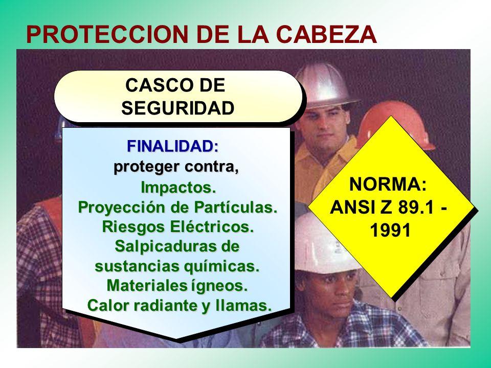 CLASIFICACION : Protección de la Cabeza. Protección Respiratoria. Protección Auditiva. Protección Visual. Protección Extremidades Superiores. Protecci