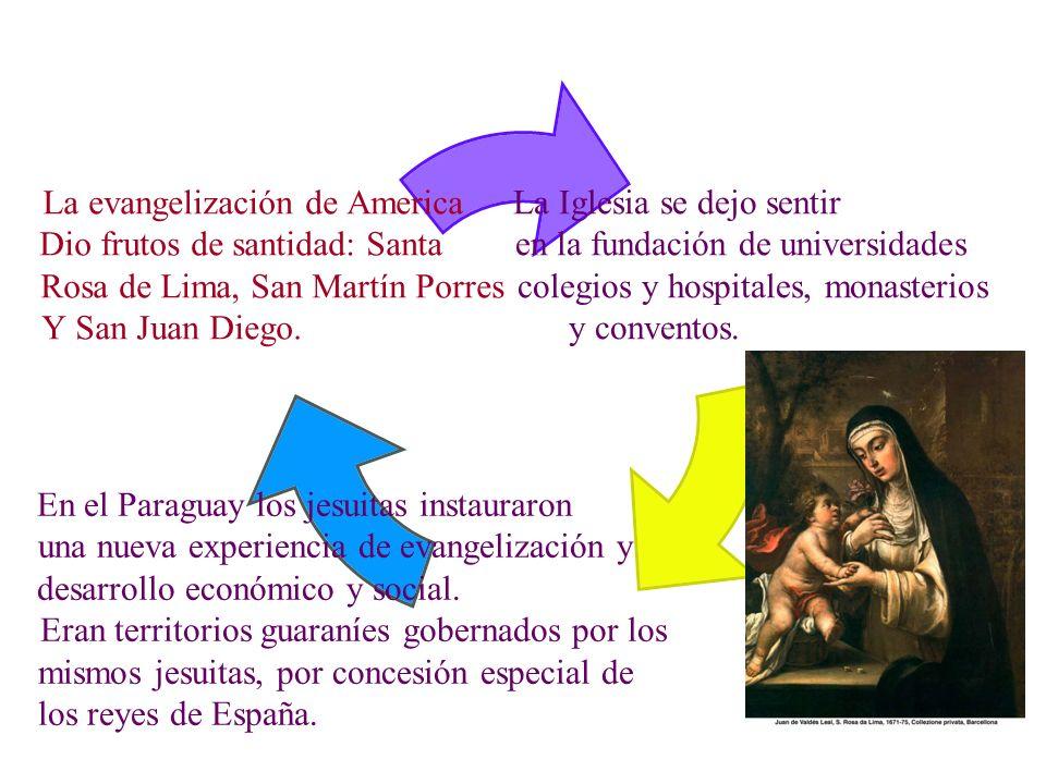 La Iglesia se dejo sentir en la fundación de universidades colegios y hospitales, monasterios y conventos. En el Paraguay los jesuitas instauraron una