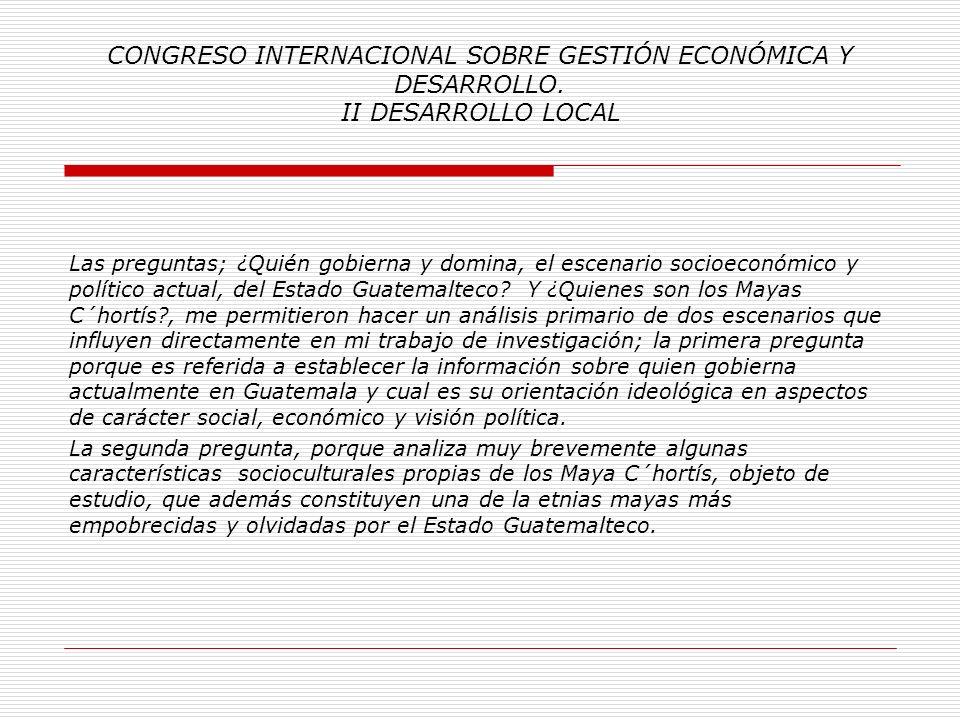 CONGRESO INTERNACIONAL SOBRE GESTIÓN ECONÓMICA Y DESARROLLO. II DESARROLLO LOCAL AHORA BIEN, CUALES SON LAS PRINCIPALES PREGUNTAS CONTENIDAS EN EL TRA