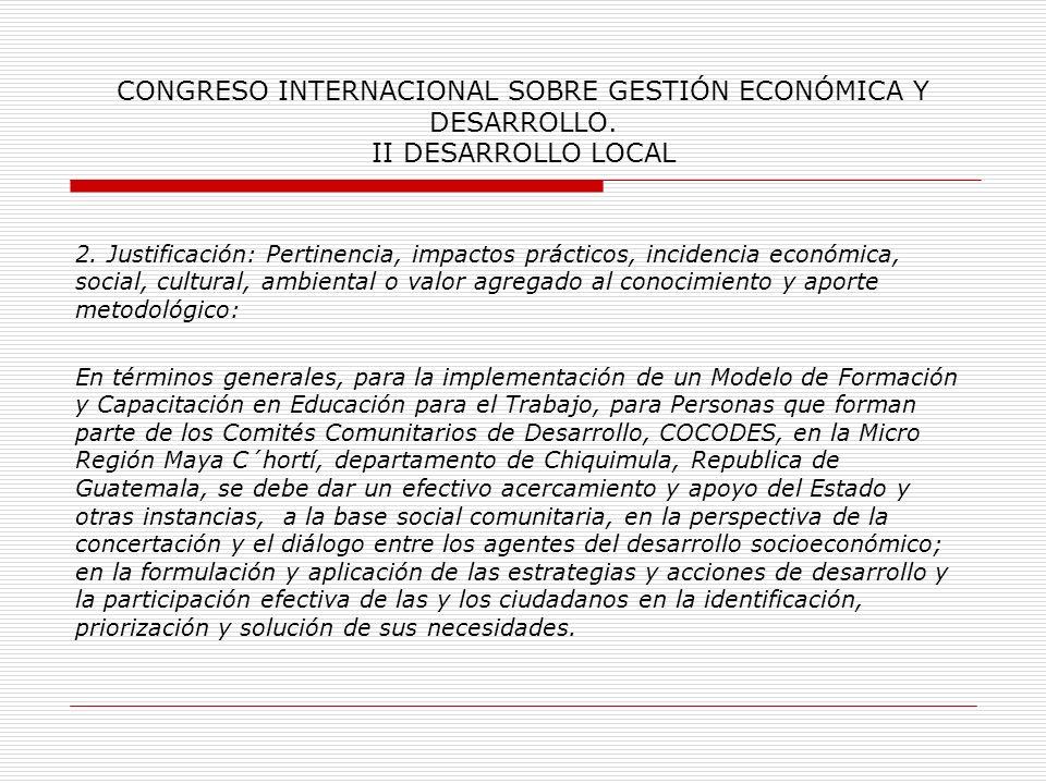 CONGRESO INTERNACIONAL SOBRE GESTIÓN ECONÓMICA Y DESARROLLO. II DESARROLLO LOCAL 1.2 Definición del Problema: La Educación para el Trabajo, representa