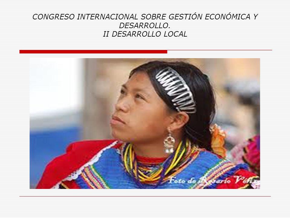 CONGRESO INTERNACIONAL SOBRE GESTIÓN ECONÓMICA Y DESARROLLO. II DESARROLLO LOCAL Trabajo de Investigación basado en: Ley de Desarrollo Social, Decreto