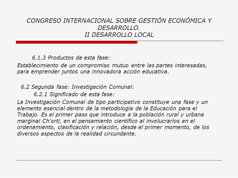CONGRESO INTERNACIONAL SOBRE GESTIÓN ECONÓMICA Y DESARROLLO. II DESARROLLO LOCAL 6. Fases metodológicas: 6.1 Primera fase: la Promoción: 6.1.1 Signifi