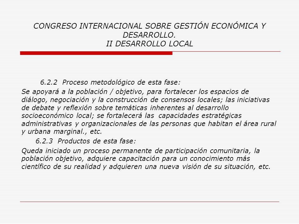 CONGRESO INTERNACIONAL SOBRE GESTIÓN ECONÓMICA Y DESARROLLO. II DESARROLLO LOCAL 6.1.3 Productos de esta fase: Establecimiento de un compromiso mutuo