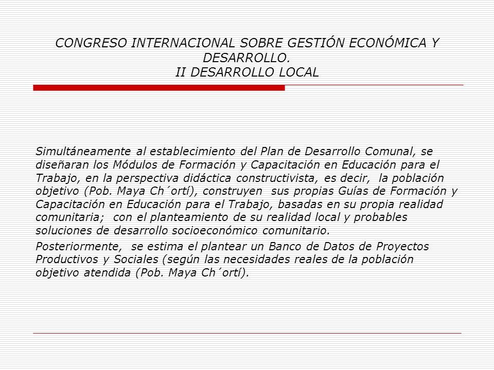 CONGRESO INTERNACIONAL SOBRE GESTIÓN ECONÓMICA Y DESARROLLO. II DESARROLLO LOCAL La tercera etapa consiste en la elaboración del Plan de Desarrollo Co