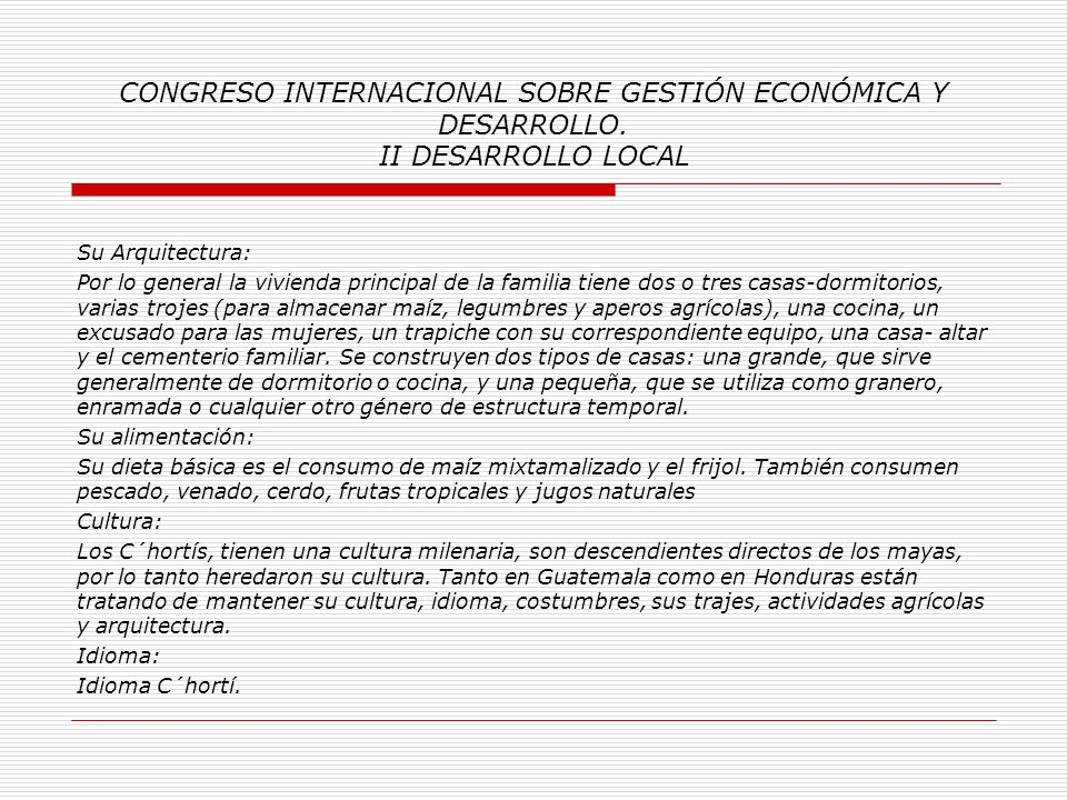 CONGRESO INTERNACIONAL SOBRE GESTIÓN ECONÓMICA Y DESARROLLO. II DESARROLLO LOCAL Anexo No. 1: Información inicial sobre la población Maya C´hortí.