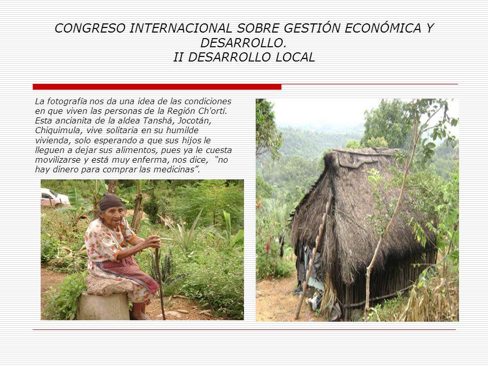 CONGRESO INTERNACIONAL SOBRE GESTIÓN ECONÓMICA Y DESARROLLO. II DESARROLLO LOCAL Atardecer en aldea Nearar, municipio de Camotán depto. Chiquimula. Ce