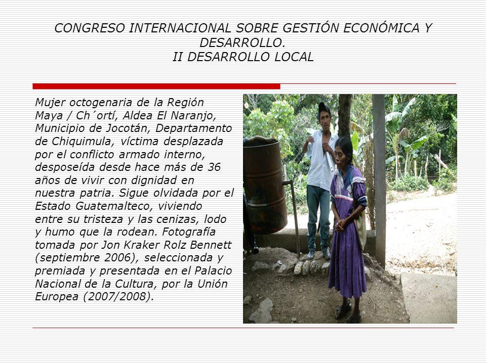 CONGRESO INTERNACIONAL SOBRE GESTIÓN ECONÓMICA Y DESARROLLO. II DESARROLLO LOCAL Reunión de Mujeres Maya Ch'ortís, en el municipio de Jocotán, depto.