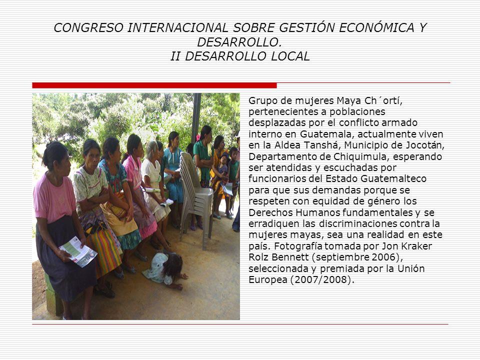 CONGRESO INTERNACIONAL SOBRE GESTIÓN ECONÓMICA Y DESARROLLO. II DESARROLLO LOCAL Mujer octogenaria de la Región Maya / Ch´ortí, Aldea El Naranjo, Muni