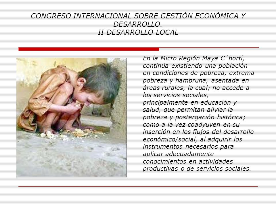 CONGRESO INTERNACIONAL SOBRE GESTIÓN ECONÓMICA Y DESARROLLO. II DESARROLLO LOCAL La investigación sobre desarrollo local, trata de explicarnos como en