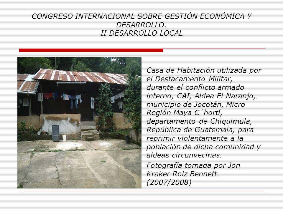 CONGRESO INTERNACIONAL SOBRE GESTIÓN ECONÓMICA Y DESARROLLO. II DESARROLLO LOCAL Grupo de mujeres Maya Ch´ortí, pertenecientes a poblaciones desplazad