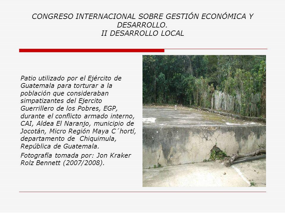 CONGRESO INTERNACIONAL SOBRE GESTIÓN ECONÓMICA Y DESARROLLO. II DESARROLLO LOCAL Casa de Habitación utilizada por el Destacamento Militar, durante el