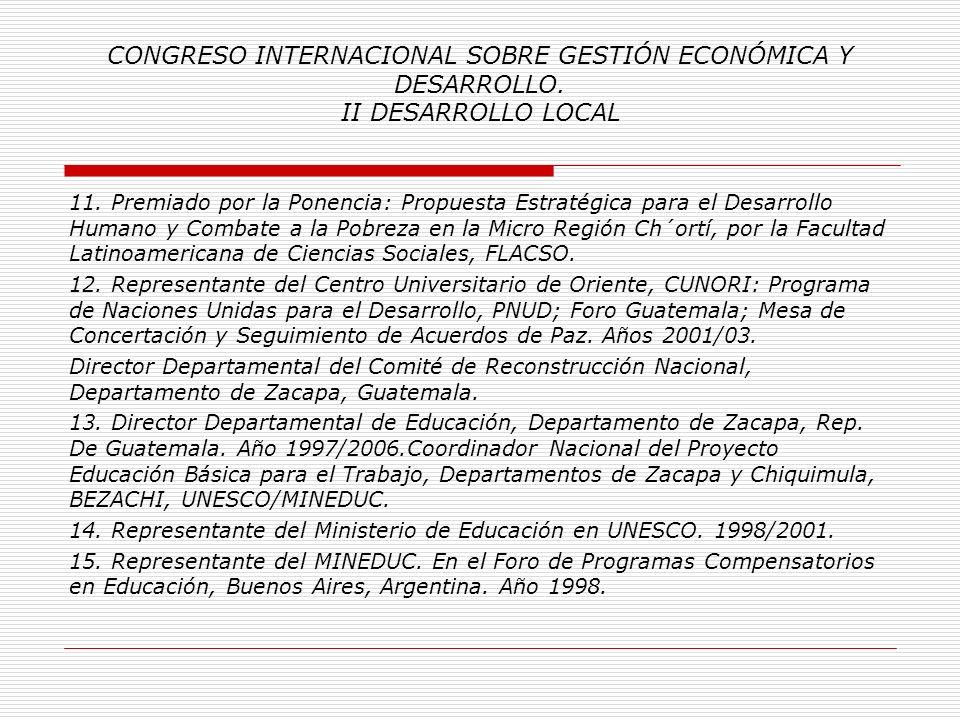 CONGRESO INTERNACIONAL SOBRE GESTIÓN ECONÓMICA Y DESARROLLO. II DESARROLLO LOCAL 4. Director de la División Editorial de la Universidad de San Carlos