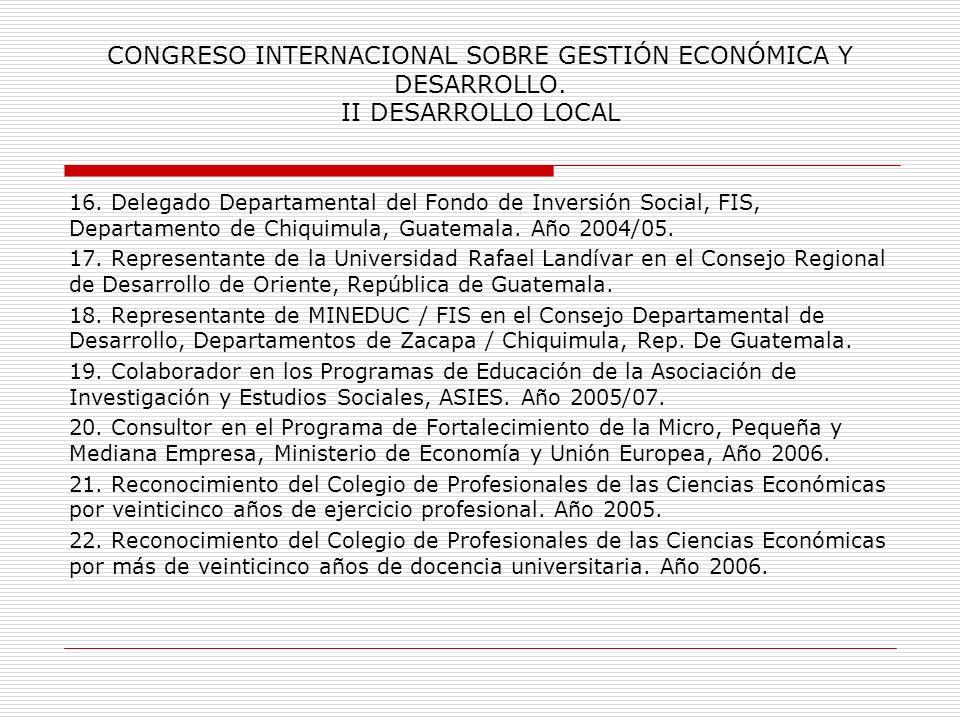 CONGRESO INTERNACIONAL SOBRE GESTIÓN ECONÓMICA Y DESARROLLO. II DESARROLLO LOCAL 11. Premiado por la Ponencia: Propuesta Estratégica para el Desarroll
