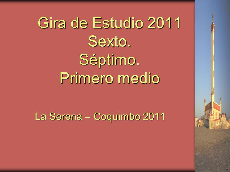 Gira de Estudio 2011 Sexto. Séptimo. Primero medio La Serena – Coquimbo 2011