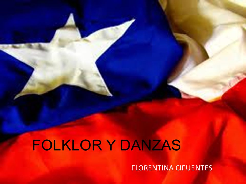 FOLKLOR Y DANZAS FLORENTINA CIFUENTES