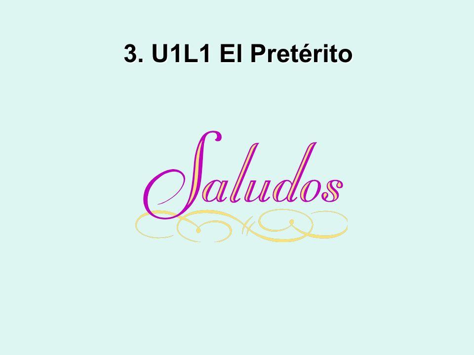 3. U1L1 El Pretérito