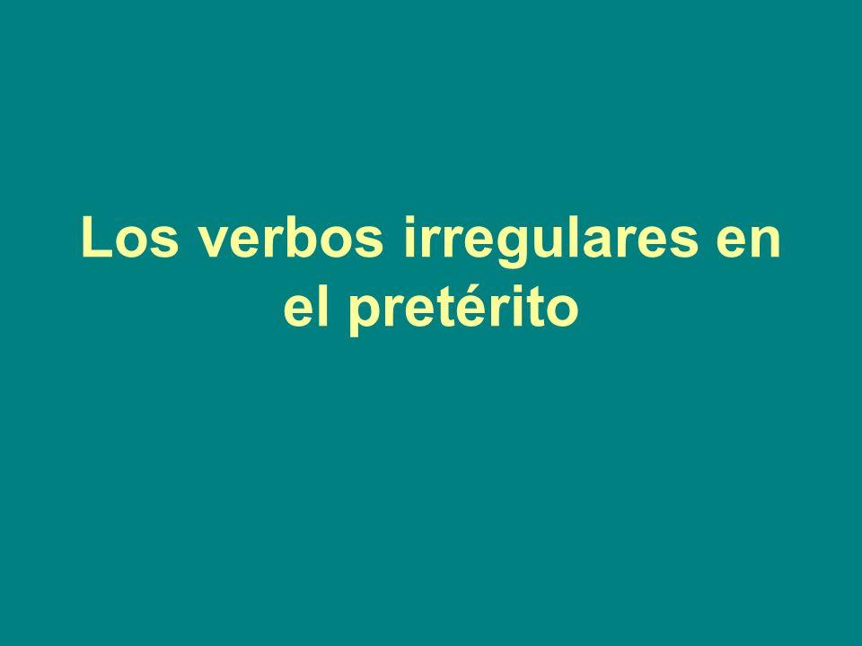 Los verbos irregulares en el pretérito