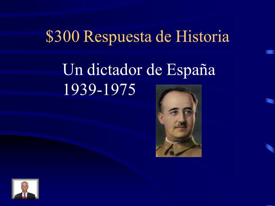 $300 Pregunta de Historia ¿Quién era Francisco Franco?