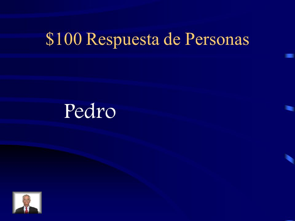 $100 Respuesta de Personas Pedro