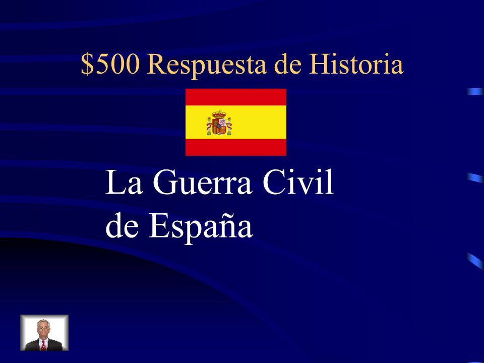 $500 Pregunta de Historia 1936-1939