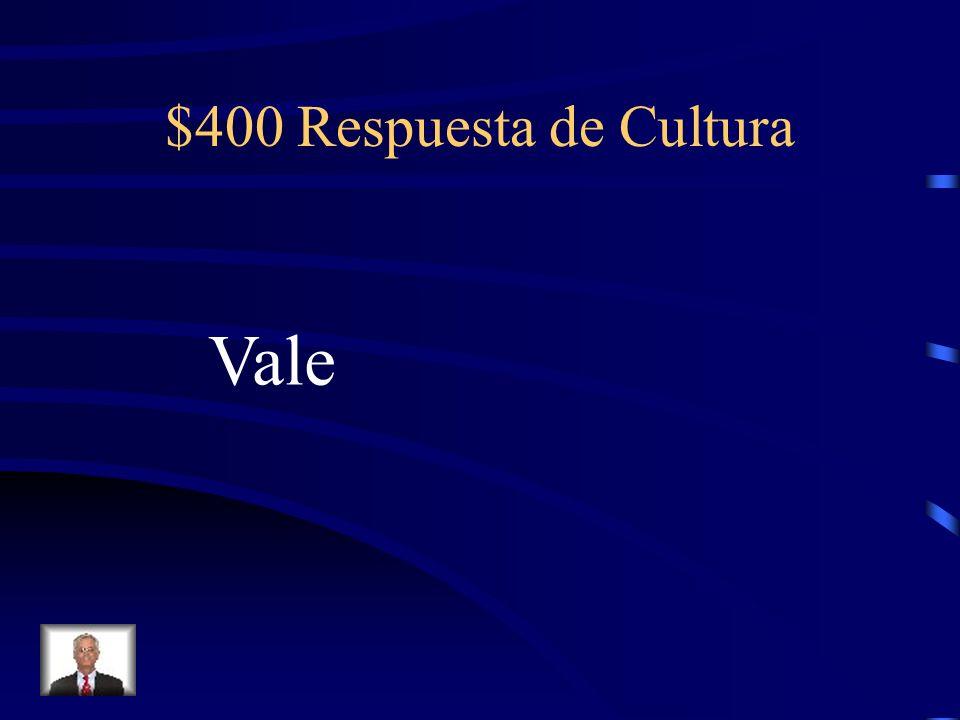 $400 Pregunta de Cultura Okay