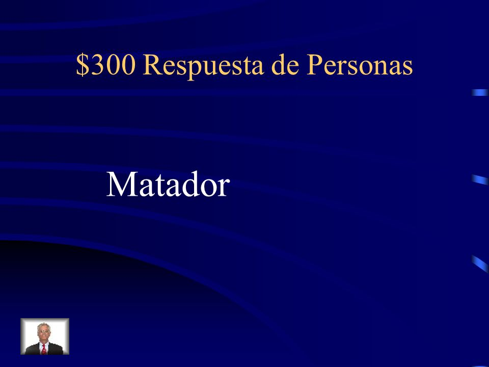 $300 Respuesta de Personas Matador