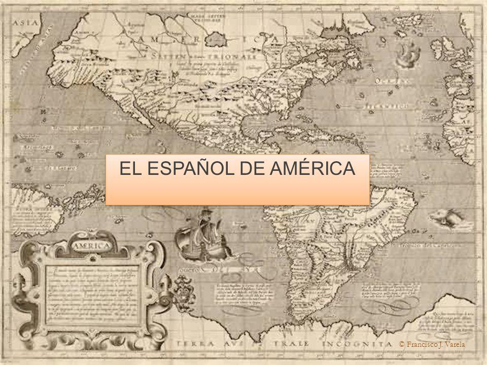 EL ESPAÑOL DE AMÉRICA © Francisco J. Varela