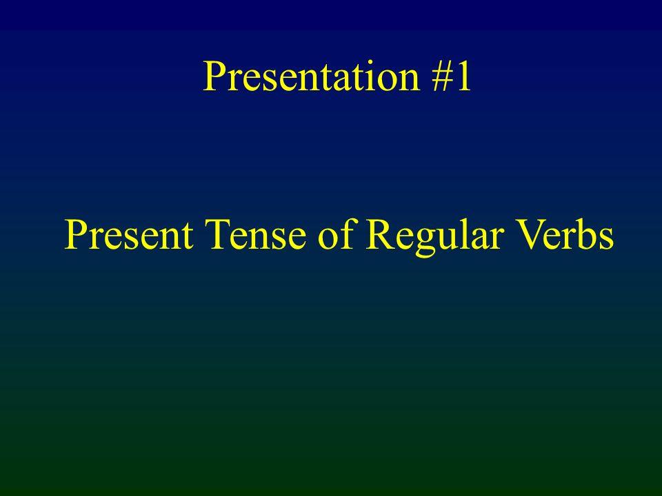 Present Tense of Regular Verbs Sg.
