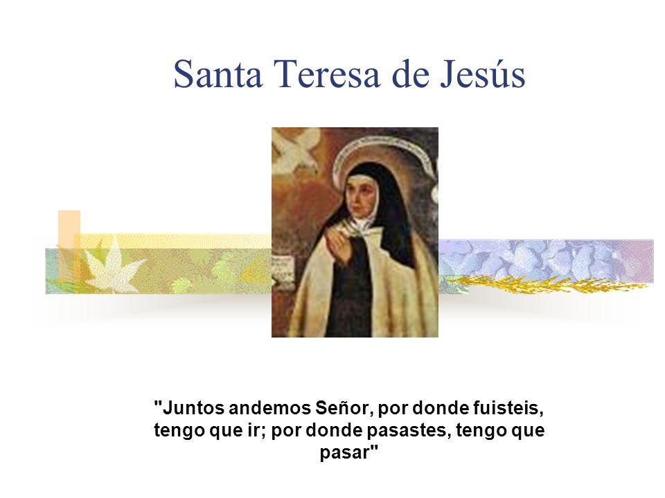 Otros Nombres Nombre real:Teresa de Cepeda y Ahumada Santa Teresa de Jesús Teresa de Avila Doctora de la Iglesia