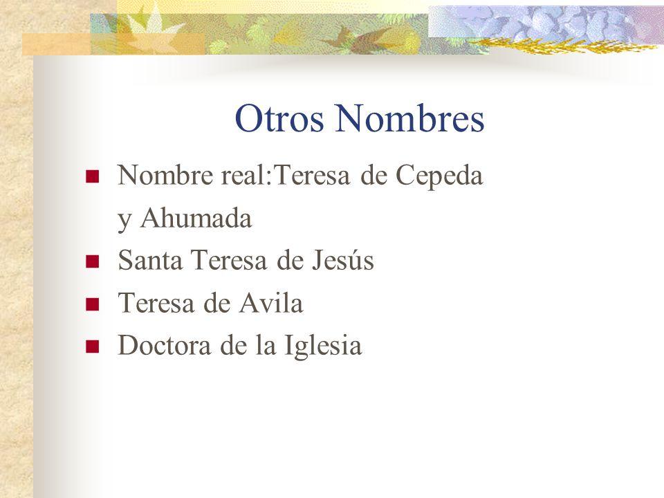Sobre su vida Nació en Avila 1515 (se murió en 1582) 2 hermanas 9 hermanos (2+9+si mismo=12!!) Su interés en religión- desde muy pequeña