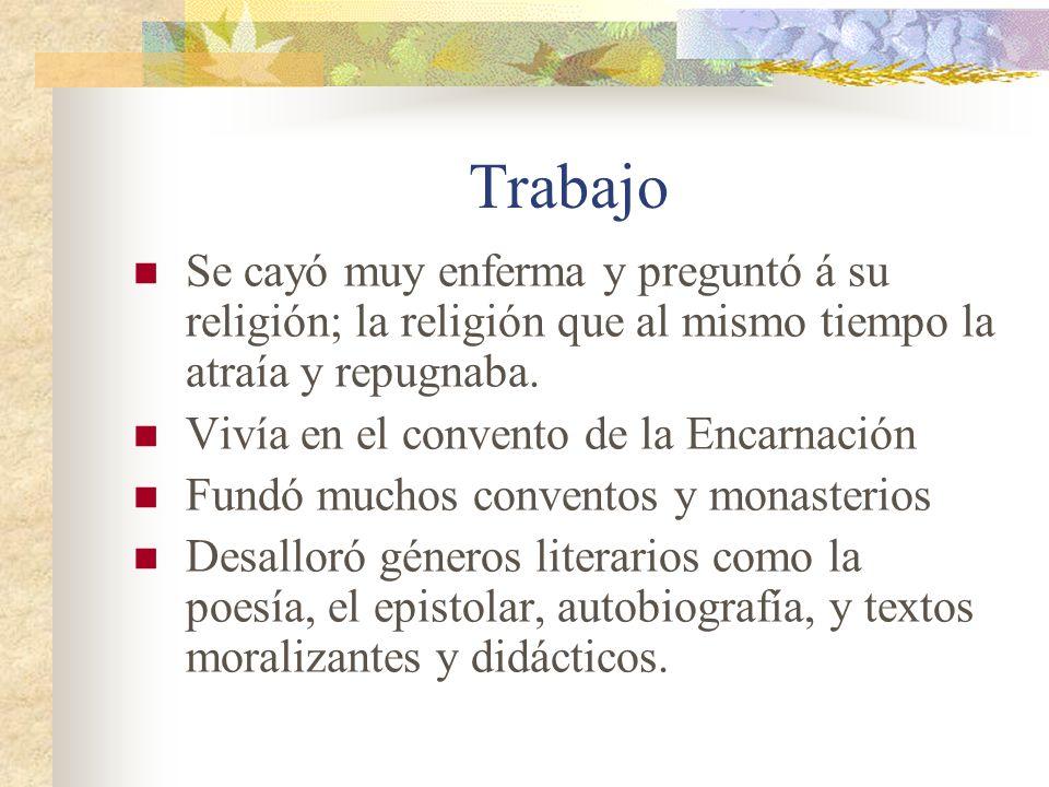 Extracto Bibliografía se llama: Libro de la Vida Mi madre también tenía muchas virtudes y pasó la vida con grandes enfermedades.