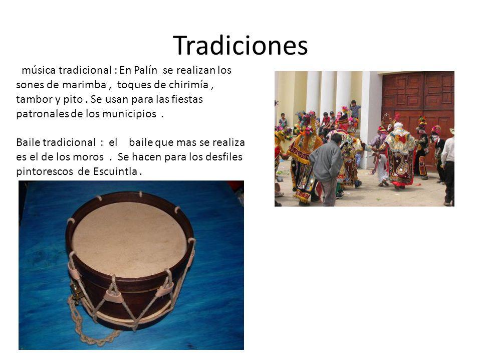 música tradicional : En Palín se realizan los sones de marimba, toques de chirimía, tambor y pito.